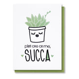 Funny Plant One on Me Succa | Kissy Succulent Love Letterpress Card | kiss and punch - Kiss and Punch