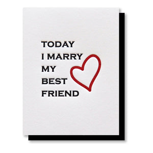 Today I Marry Day of Wedding Letterpress Card (Groom or Bride)