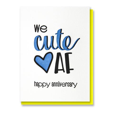 NEW! We Cute AF Letterpress Card | Happy Anniversary | kiss and punch - Kiss and Punch
