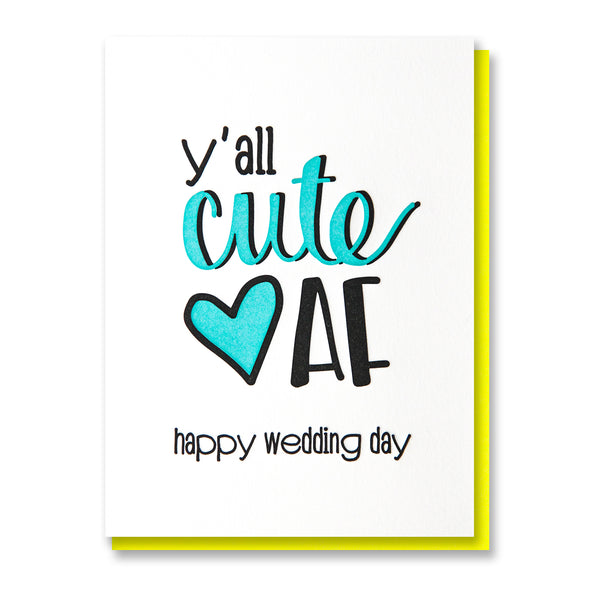 NEW! Y'all Cute AF Letterpress Card | Happy Wedding Day | kiss and punch