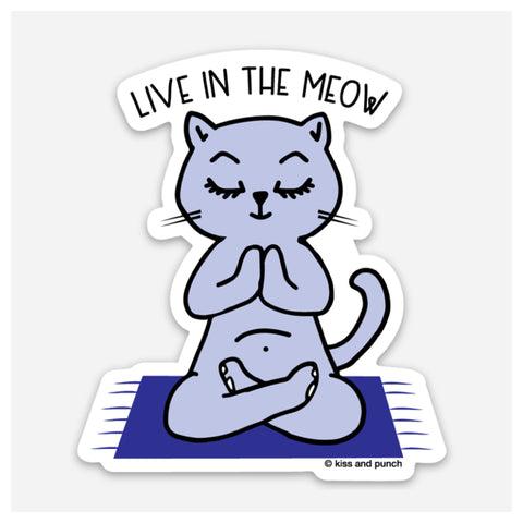 NEW! 3 Inch Live in the Meow Zen Yogi Cat Vinyl Sticker - Kiss and Punch