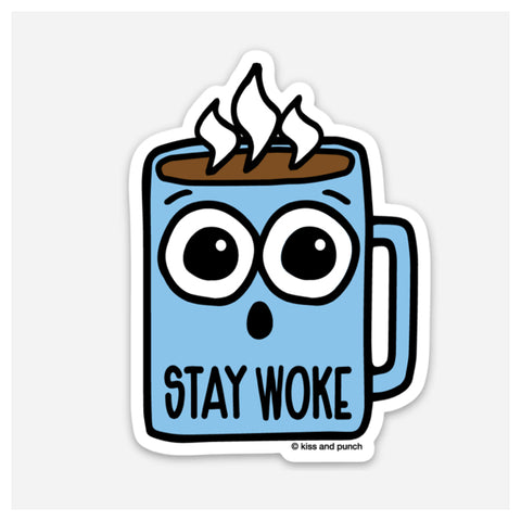 NEW! 3 Inch Stay Woke Hot Coffee Vinyl Sticker - Kiss and Punch