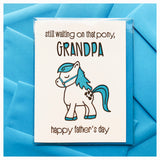 NEW! Funny Father's Day Grandpa Letterpress Card | Still Waiting on that Pony | kiss and punch - Kiss and Punch