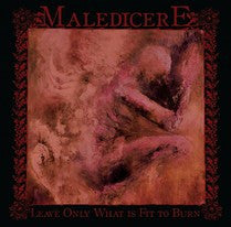 Maledicere (US) - Leave Only What is Fit to Burn CD