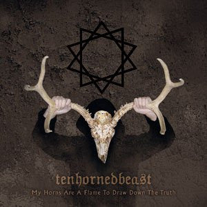 Tenhornedbeast (UK) - My Horns are a Flame to Draw Down... CD