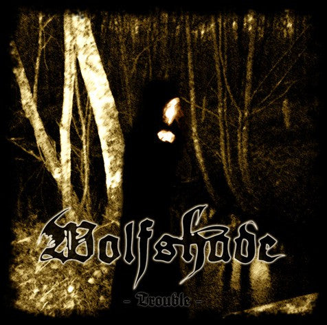 Wolfshade (Fra) - Trouble