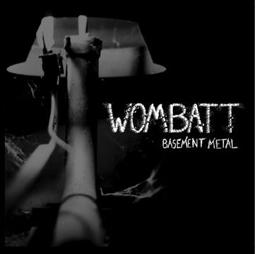 Wombatt (US) - Basement Metal