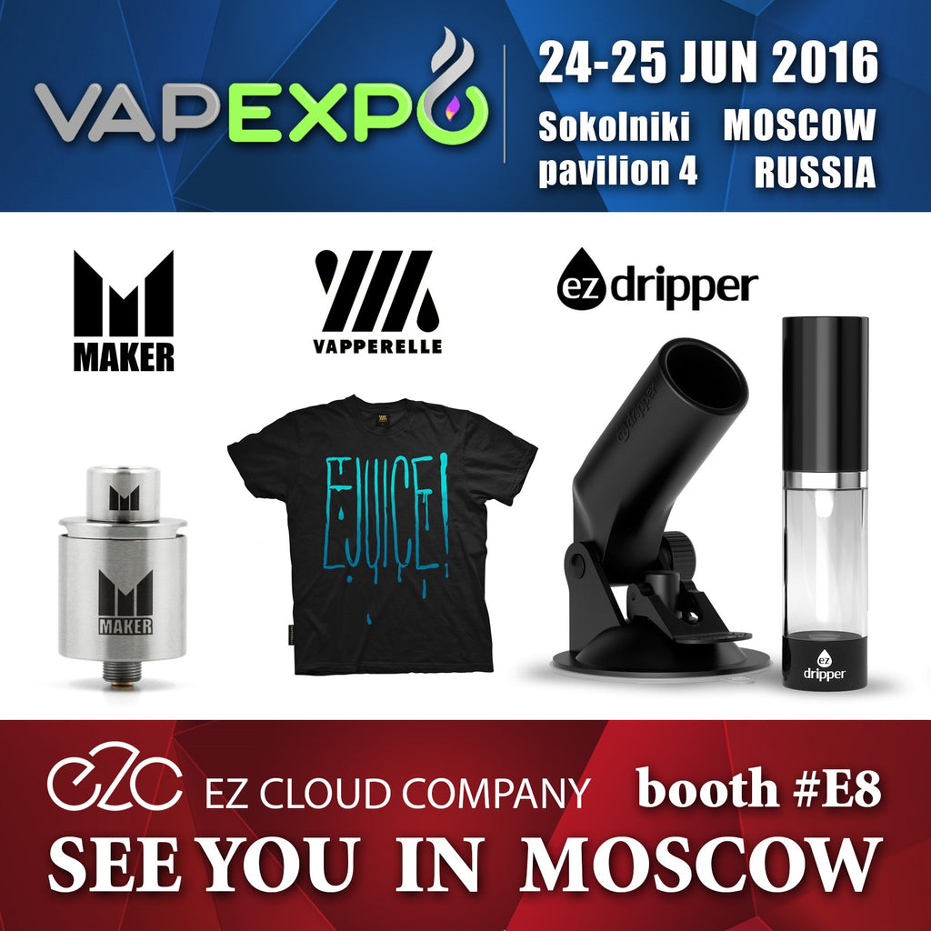 Ez Dripper coming to VapExpo Moscow, Russia June 24-25 Booth E8