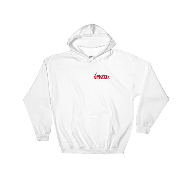 CHASE YOUR DREAMS - HOODED SWEATSHIRT