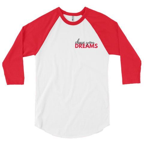 CHASE YOUR DREAMS - CLASSIC BASEBALL RAGLAN