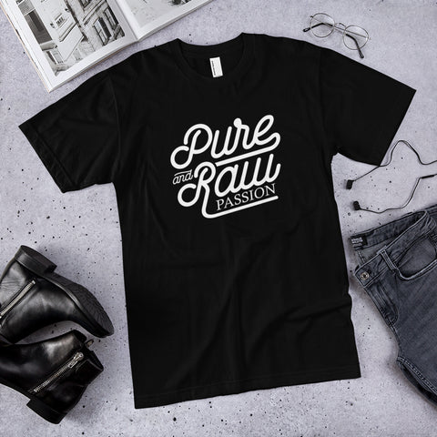 Pure Raw Passion Tee