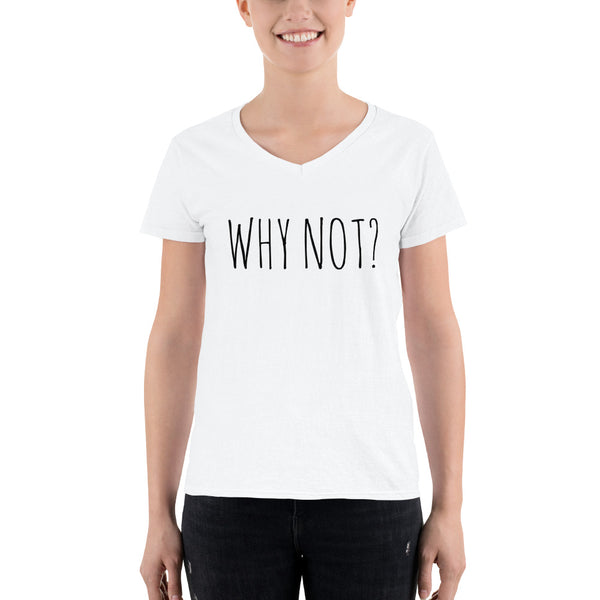 WHY NOT - Ladies V-Neck Tee