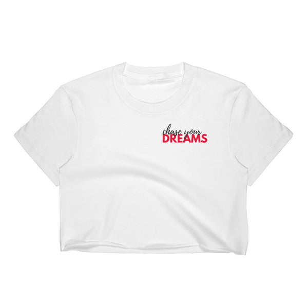 CHASE YOUR DREAMS - CROP TOP