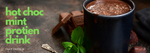 that protein - Hot Choc Mint - Protein Hot Chocolate