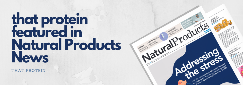 That Protein hits the Headlines at Natural Products News!