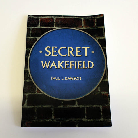 Secret Wakefield by Paul Dawson
