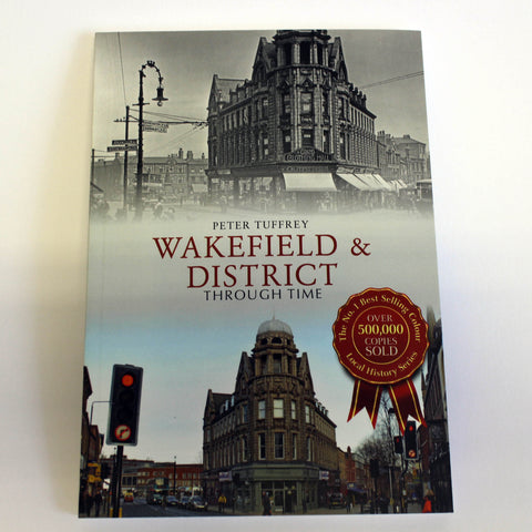 Wakefield and District through time by Peter Tuffrey