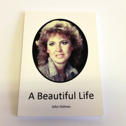 A Beautiful Life by John Holmes