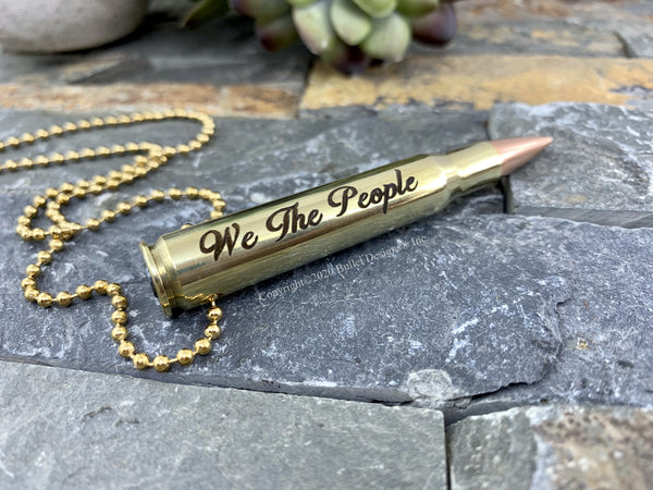 "Custom ""We The People"" Engraved Bullet Necklace, 30-06, Dark Engraving, Brittany, We The People"