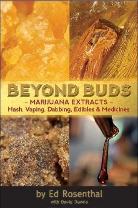 Beyond Buds- Marijuana Extracts - Hash, Vaping, Dabbing, Edibles & Medicines