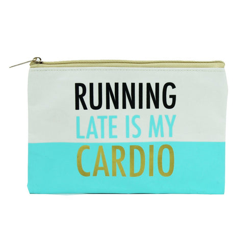 Chic Pouch Running Late Is My Cardio
