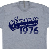 1976 T Shirt 40th Birthday T Shirt Awesome Since 1976 Tee