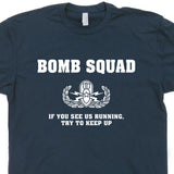 bomb squad t shirt if you see us running try to keep up t shirt