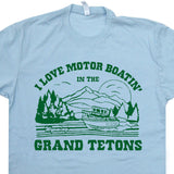 i love motor boating in the grand tetons t shirt vintage wyoming t shirt