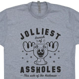 jolliest bunch of assholes t shirt