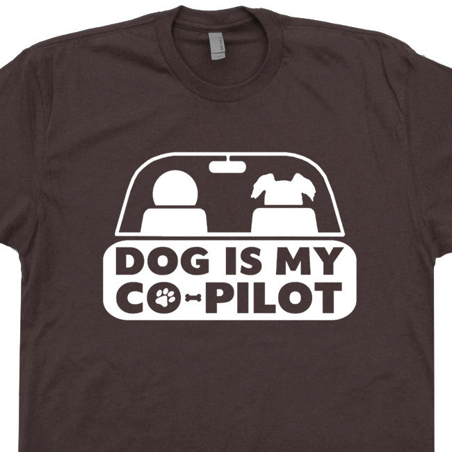 Dog Is My Copilot T Shirt