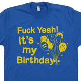 fuck yeah it's my birthday t shirt