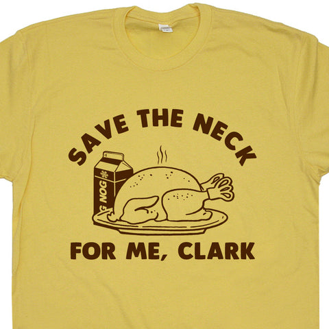save the neck for me clark t shirt christmas vacaction