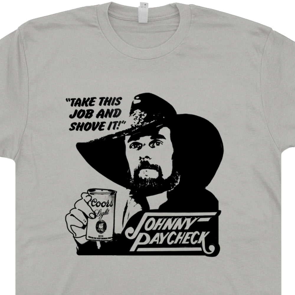 Johnny Paycheck Shirt Take This Job and Shove It Vintage Country Music