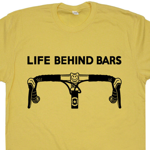 Cool Bicycle T Shirt Saying Life Behind Bars Bicycle T Shirt Funny Bicycle Shirt