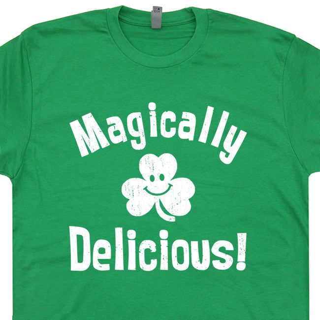 magically delicious t shirt irish t shirt