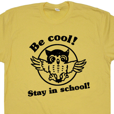 Be Cool Stay In School T Shirt geek t shirts