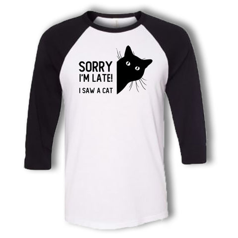Sorry I'm Late Cat Baseball T-Shirt