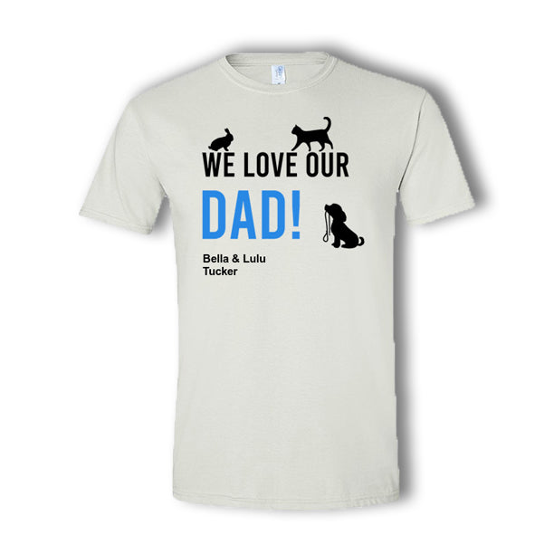 We Love Our Dad Personalized Multi Pet T-Shirt