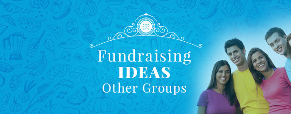 Fundraising Ideas for Other Groups