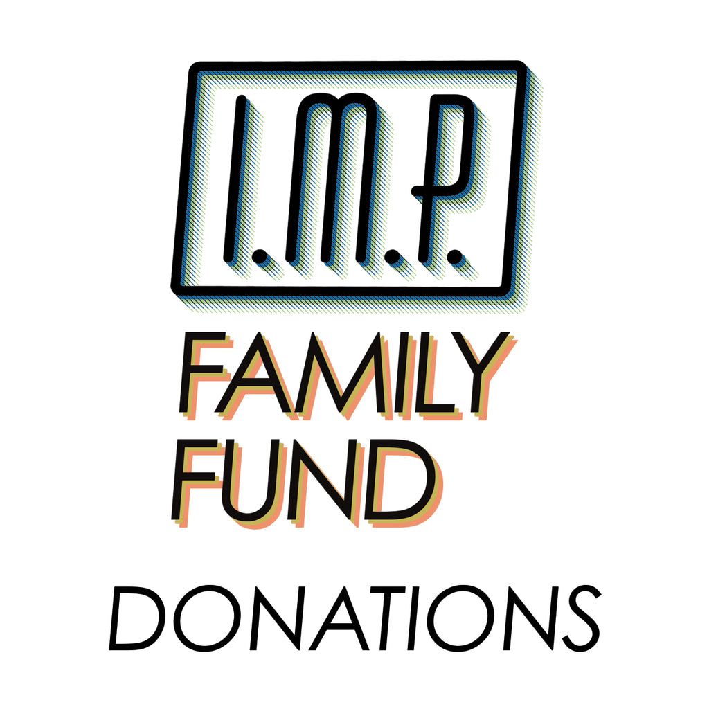 I.M.P. Family Fund Donation