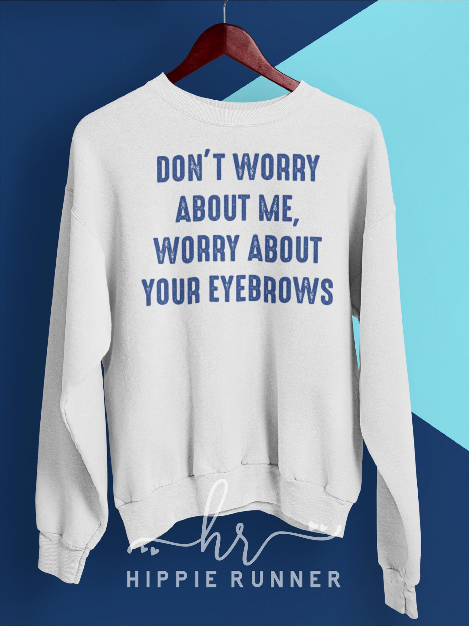 Don't Worry About Me, Worry About Your Eyebrows