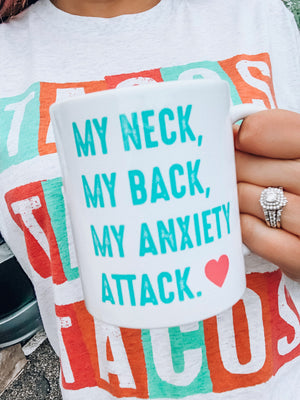 My Neck, My Back, My Anxiety Attack. Mug