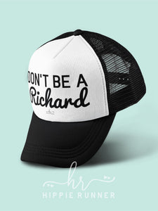 Don't Be A Richard (Hat)