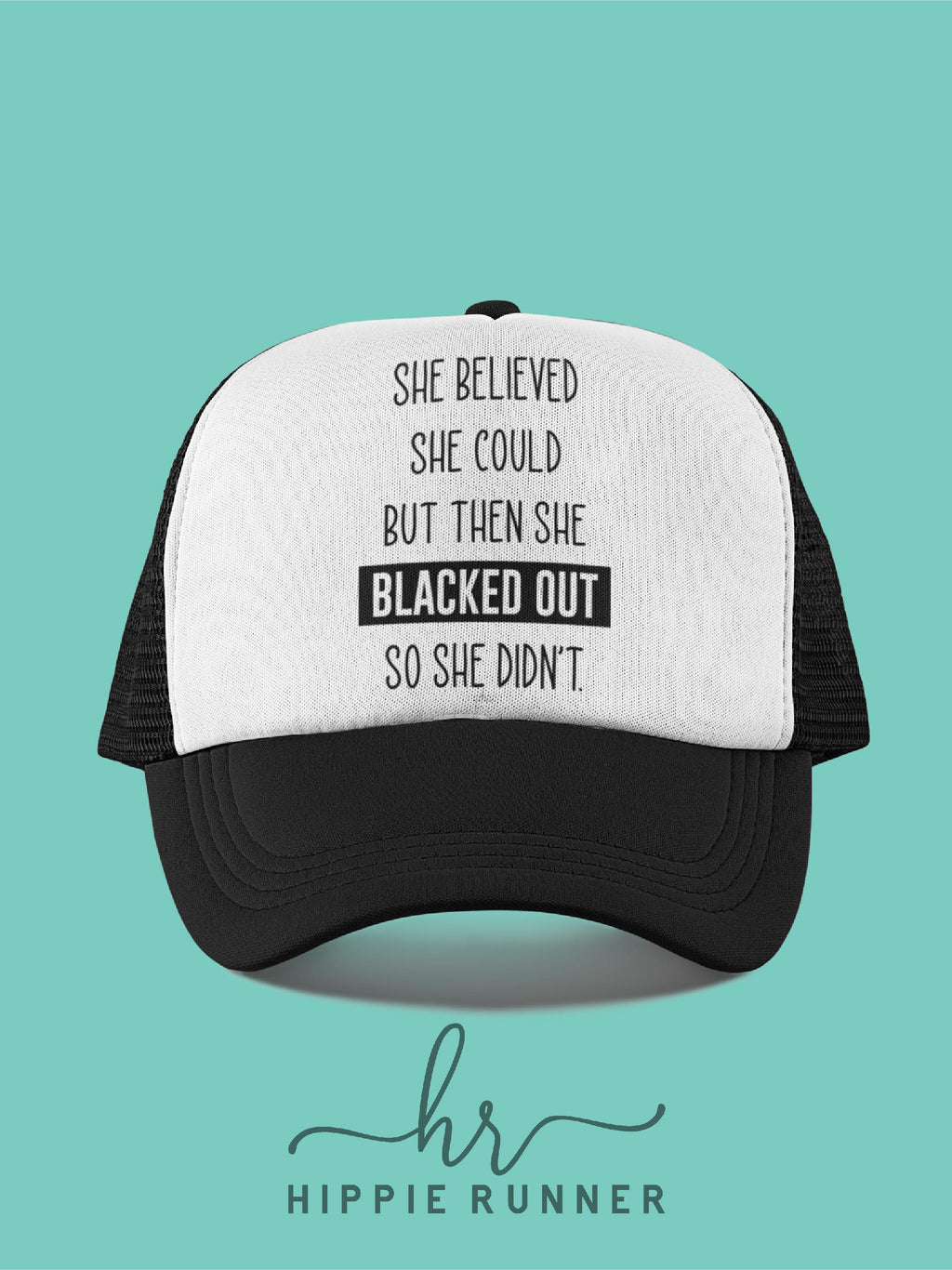 She Blacked Out (Hat)