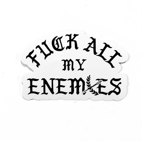 "Fuck All My Enemies 5"" Sticker - White"