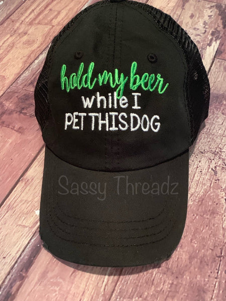 Hold My Beer While I Pet This Dog Trucker Hat