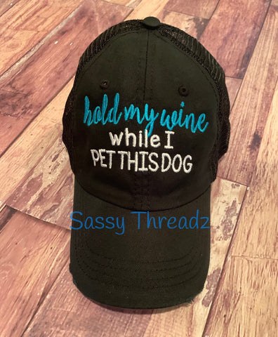 Hold My Wine While I Pet This Dog Trucker Hat