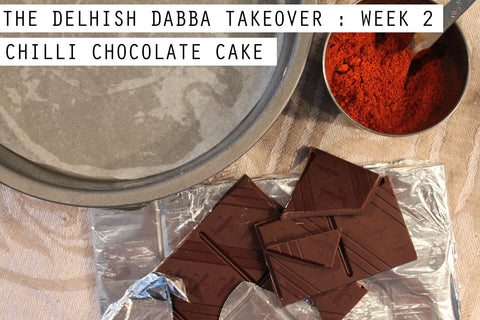 The Delhish Dabba takeover: week 2: Chilli Chocolate Cake