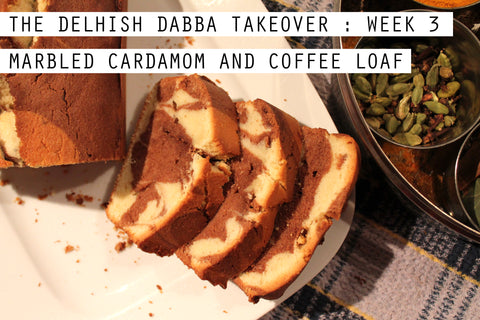 The Delhish Dabba takeover: week 3: Marbled Cardamom and Coffee Loaf