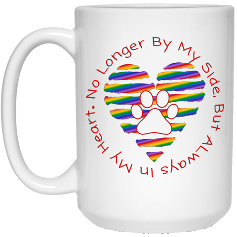 No Longer By My Side Circle with Rainbow Heart 21504 15 oz. Mug